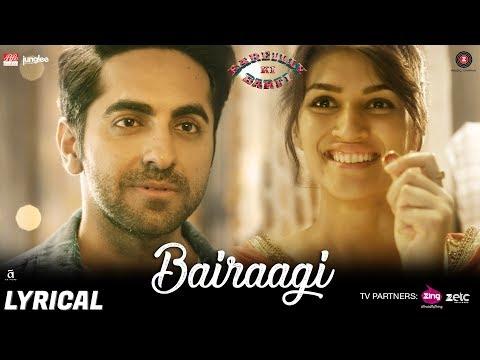 Bairaagi - Lyrical | Arijit Singh | Bareilly Ki Barfi | Ayushman & Kriti Sanon | Samira Koppikar
