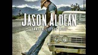 *HQ* Jason Aldean - Take A Little Ride *HQ* + Lyrics