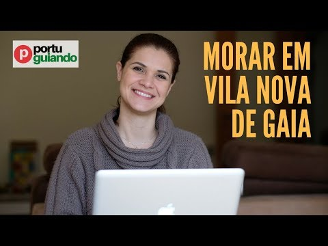 Morar em Vila Nova de Gaia, Portugal (2018) - Canal Portuguiando