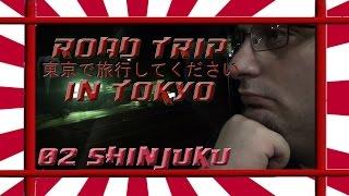 VOYAGE AU JAPON : Road Trip In Tokyo : 02 Shinjuku : Le quartier chaud des plaisirs