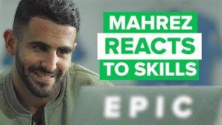 RIYAD MAHREZ REACTING TO HIS BEST SKILL MOVES