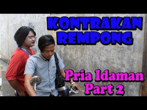 PRIA IDAMAN PART 2 || KONTRAKAN REMPONG EPISODE 58
