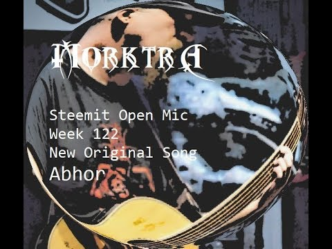 Steemit Open Mic Week 122  - (New Original) Abhor