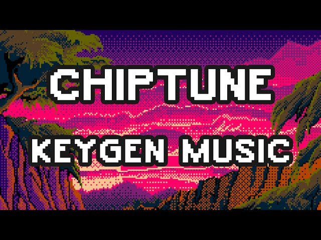 CHIPTUNE/KEYGEN MUSIC MIX 🔊