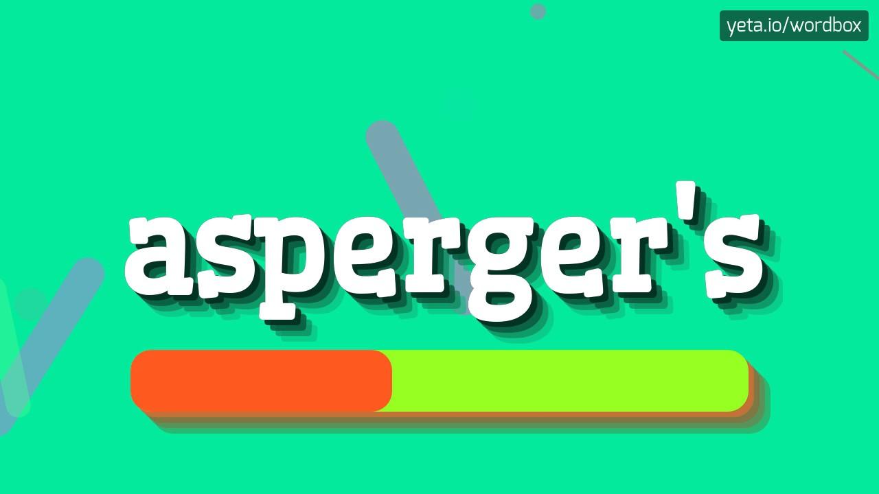 How do you pronounce aspergers
