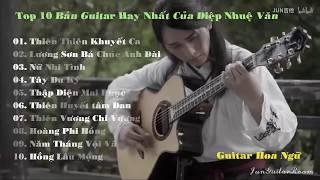 Top 10 Bản Guitar Hay Nhất Của Diệp Nhuệ Văn