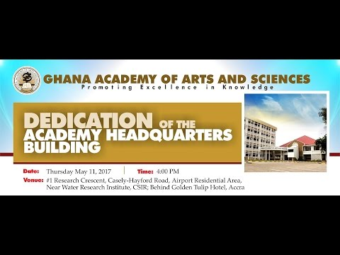 Dedication of the Ghana Academy of Arts and Sciences Headquarters
