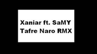 Xaniar ft. SaMY - Tafre Naro RMX