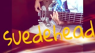 Suedehead - Morrissey (Bass Cover)