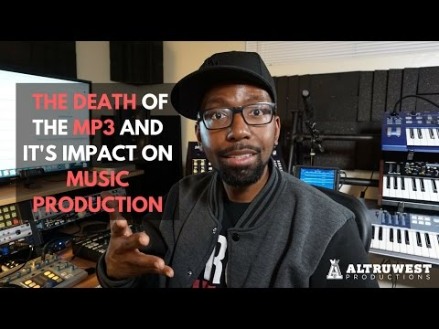 The Death of the Mp3 and It's Impact on Music Production