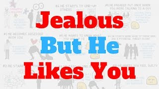 10 Signs A Guy Is Jealous And Likes You