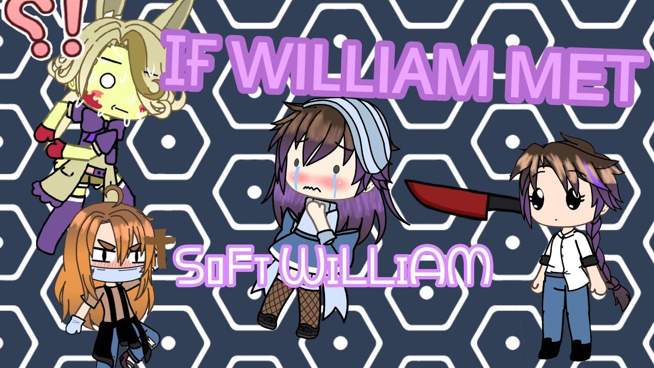William meets soft William ^full^