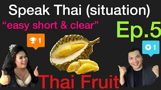 EP.5 FRUITS IN THAILAND | TRAVELTHAI | SPEAKTHAI | LEARNTHAI |  THAIFOOD |