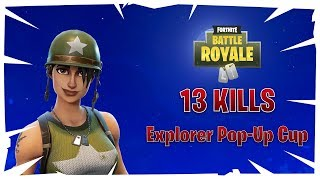 13 KILLS TORNEO EXPLORER POP-UP CUP | Fortnite Battle Royale