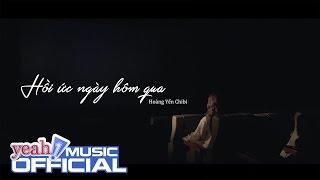 HỒI ỨC NGÀY HÔM QUA - Hoàng Yến (Story Ver.)   Official MV