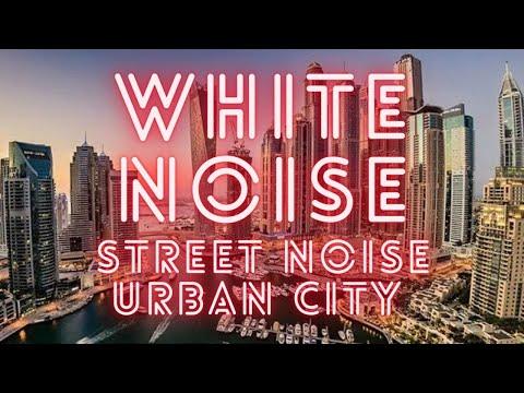 [White Noise] Street Noise Urban City Meditation String   Dubai Marina