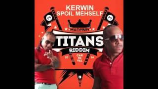 Kerwin Du Bois - Spoil Mehself (Titans Riddim) (Soca 2014)