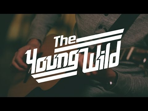 Not A One (Acoustic) - The Young Wild