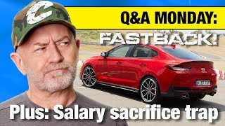 Q&A Monday: i30 Fastback N + salary sacrifice trap | Auto Expert John Cadogan