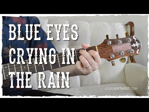 """""""Blue Eyes Crying In The Rain"""" Guitar Tutorial 