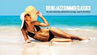 top 100 nu jazz summer classics music best of nu jazz acid jazz electronic jazz funk soul