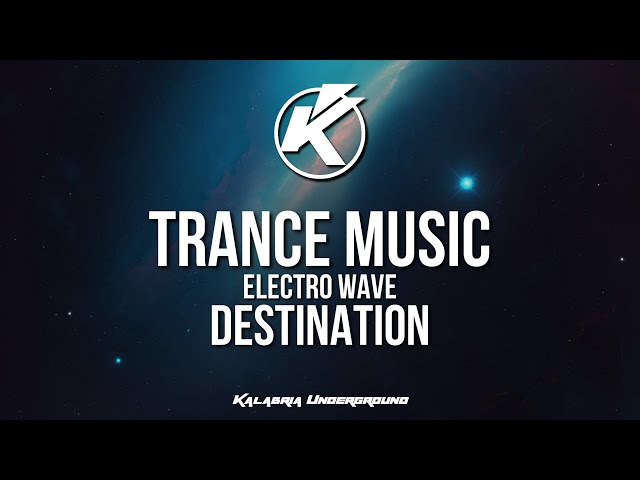 Electro Wave - Destination | NEW MELODIC TRANCE MUSIC 2019