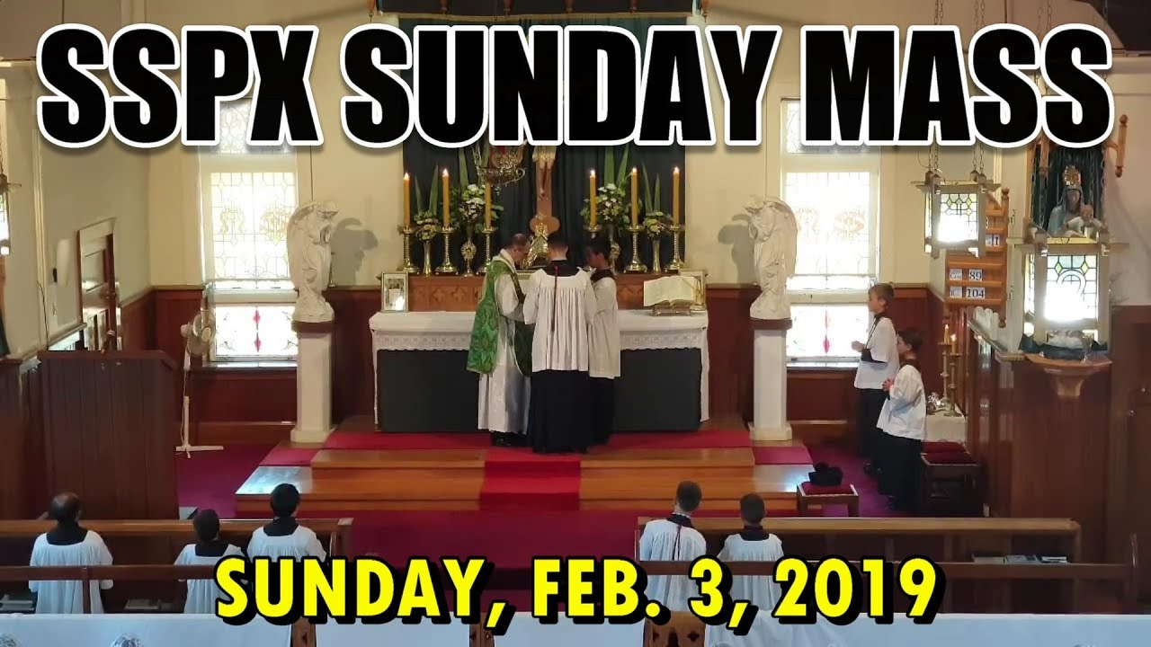SSPX SUNDAY MASS: Feb 3rd, 2019