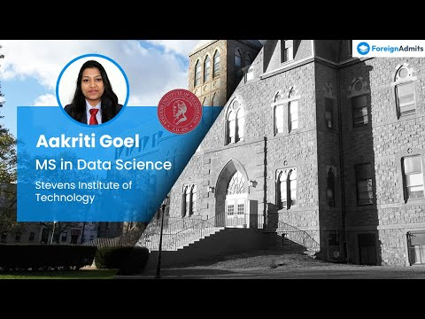Hear, How Aakriti made to Stevens Institute of Technology | New Jersey | MS in Data Science
