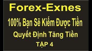 Forex-Exnes TẬP 4, chiến thắng  100%, Quyết định Tăng tiền, vào lệnh đúng thời điểm,tỉ thắng rất cao