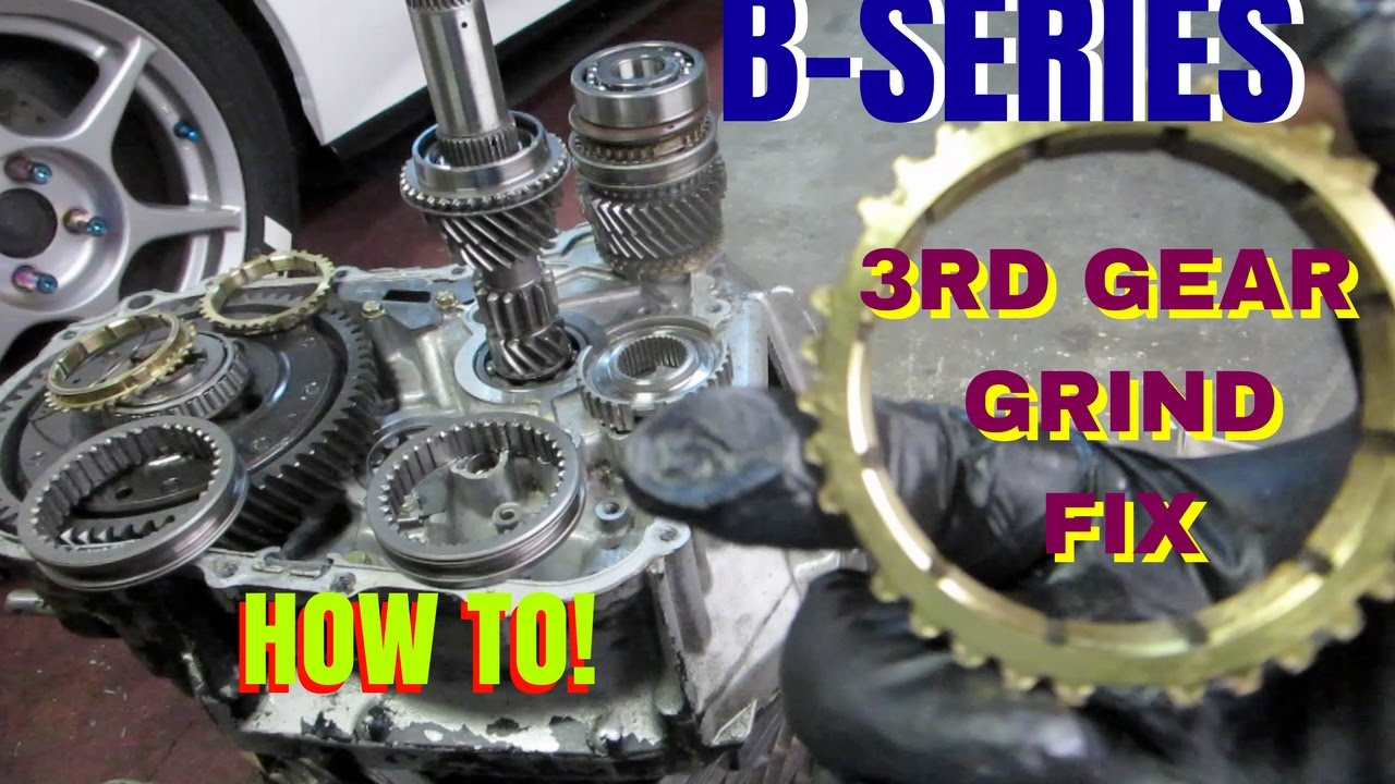 3RD GEAR GRIND FIX! B-SERIES TRANS HOW TO  HSG EP  5-19