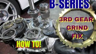 3RD GEAR GRIND FIX!  B-SERIES TRANS  HOW TO.  HSG EP. 5-19