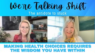 Ep. 133: Making Health Choices Requires the Wisdom You Have Within