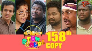 Fun Bucket | 158th Episode | Funny Videos | Telugu Comedy Web Series | By Sai Teja - TeluguOne