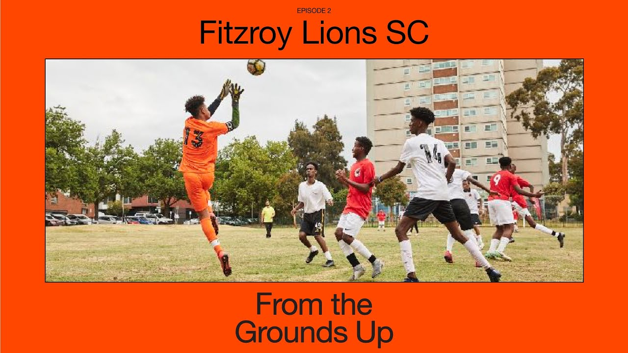 Fitzroy Lions SC, Melbourne, Australia | From the Grounds Up | Nike Football