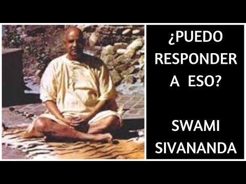 PUEDO RESPONDER A ESO POR SWAMI SIVANANDA