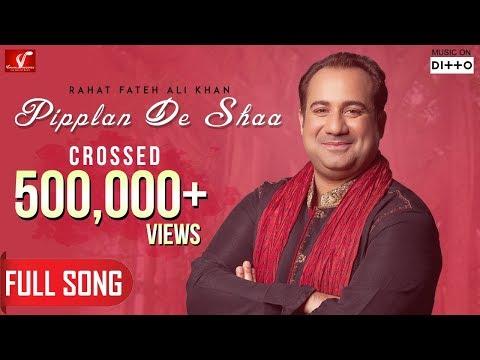 Pipplan De Shaa - Full Song | Rahat Fateh Ali Khan | New Punjabi Song 2019