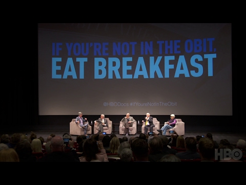 If You're Not In The Obit, Eat Breakfast  Premiere Panel HBO Documentary Films