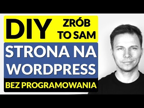 Jak zrobić stronę internetową w WordPress krok po kroku w 30 minut (bez programowania)?