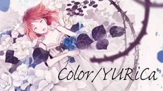【IA】 color / YURiCa 【オリジナル曲】
