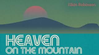 Elkin Robinson - Heaven On The Mountain (Audio Oficial)