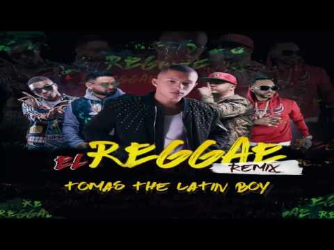 Tomas The Latin Boy - El Reggae (Remix) feat. Rayo Y Toby, Jory Boy, Mr. Saik (Audio Oficial)