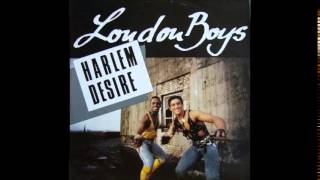 London Boys   Harlem Desire (Maxi Version)