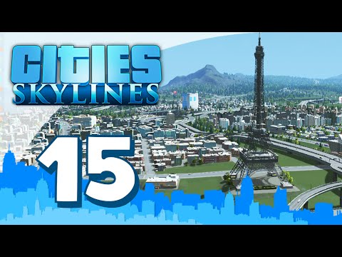 Cities Skylines Modded #15 - EIFFEL TOWER Walkthrough Gameplay w/Seniac)