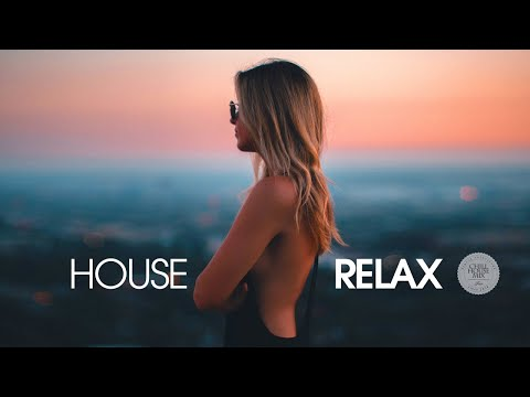 House Relax 2019 (New and Best Deep House Music | Chill Out Mix) Mp3