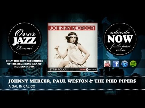 Johnny Mercer, Paul Weston & The Pied Pipers - A Gal in Calico (1946)