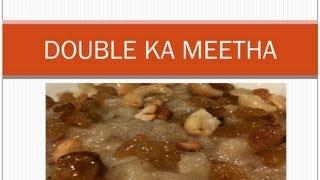 Double Ka Meetha Recipe - డబల్ కా మీటా