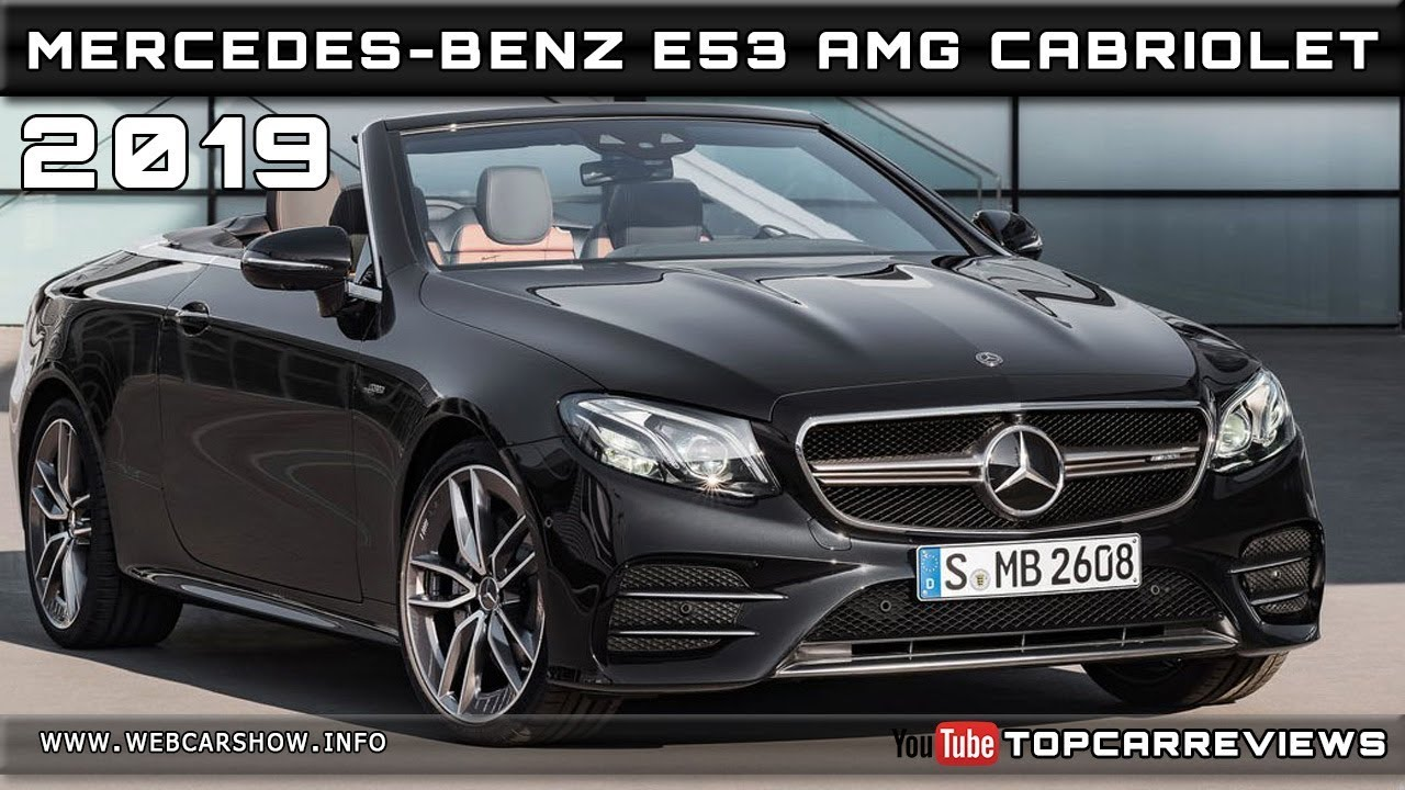 2019 MERCEDES-BENZ E53 AMG CABRIOLET Review Rendered Price Specs ...