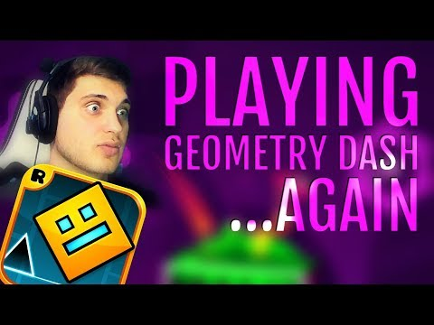 WAS I ALWAYS THIS BAD? | Playing Geometry Dash ...Again