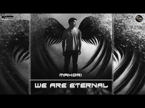 Mahori − We Are Eternal