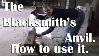 Blacksmithing: How to use your anvil!